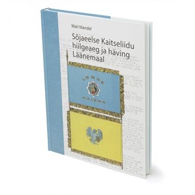 Raamat SÕJAEELSE KAITSELIIDU HIILGEAEG JA HÄVING LÄÄNEMAAL.jpg